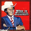 William Onyeabor - World Psychedelic Classics 5: Who Is William Onyeabor? Package